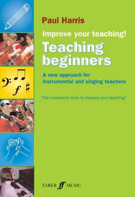 Improve Your Teaching: Teaching Beginners by Paul Harris
