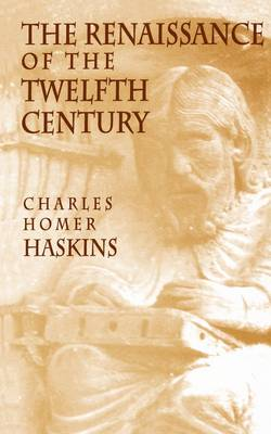 Renaissance of the Twelfth Century by Charles Homer Haskins