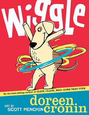 Wiggle by Doreen Cronin
