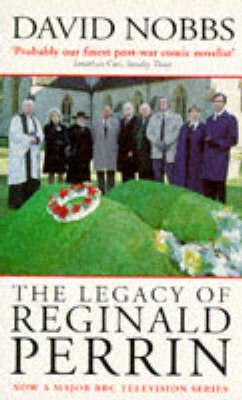 The Legacy of Reginald Perrin by David Nobbs