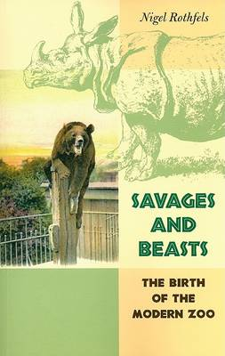 Savages and Beasts by Nigel Rothfels