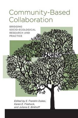 Community-Based Collaboration by E. Franklin Dukes