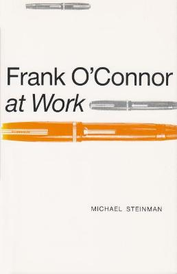 Frank O`Connor at Work by Michael Steinman