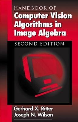 Handbook of Computer Vision Algorithms in Image Algebra by Joseph N. Wilson