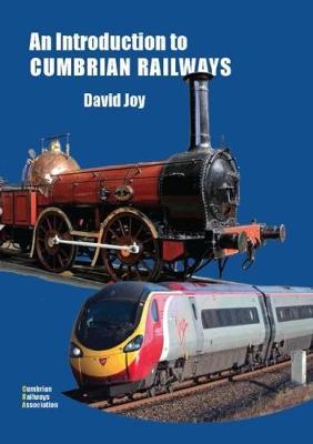 An Introduction to Cumbrian Railways by David Joy