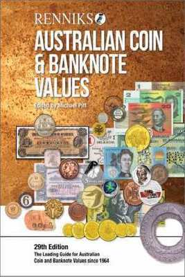 Renniks Australian Coin & Banknote Values 29th Edition: The Leading Guide for Australian Coin and Banknote Values Since 1964 by Michael T Pitt