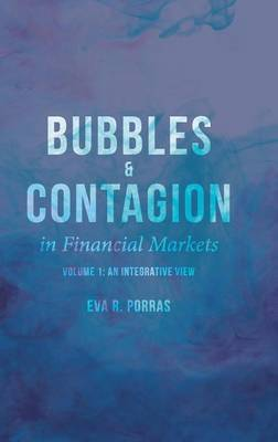 Bubbles and Contagion in Financial Markets, Volume 1 by Eva R. Porras