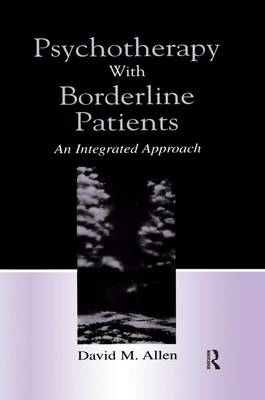 Psychotherapy with Borderline Patients by David M. Allen