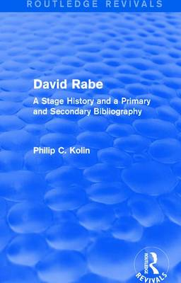 : David Rabe (1988): A Stage History and a Primary and Secondary Bibliography by Philip C. Kolin