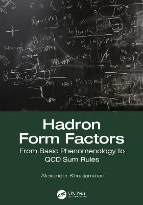 Hadron Form Factors: From Basic Phenomenology to QCD Sum Rules book