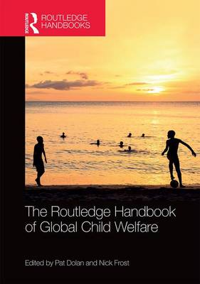 Routledge Handbook of Global Child Welfare by Pat Dolan