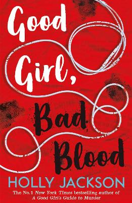 Good Girl, Bad Blood - The Sunday Times bestseller and sequel to A Good Girl's Guide to Murder book
