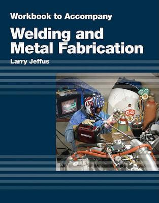 Study Guide for Jeffus/Burris' Welding and Metal Fabrication by Larry Jeffus