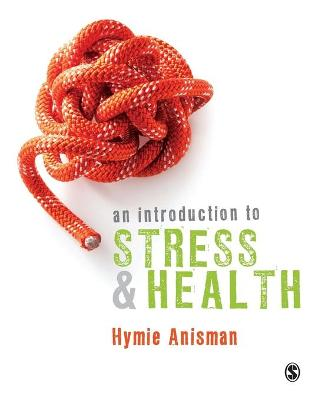 An Introduction to Stress and Health by Hymie Anisman