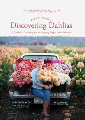 Floret Farm's Discovering Dahlias: A Guide to Growing and Arranging Magnificent Blooms book