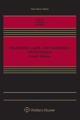 Problems, Cases, and Materials on Evidence by Eric D Green