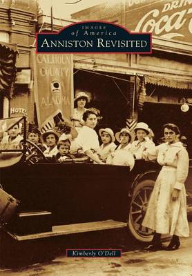 Anniston Revisited by Kimberly O'Dell