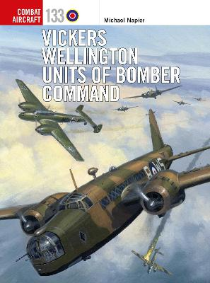 Vickers Wellington Units of Bomber Command by Michael Napier