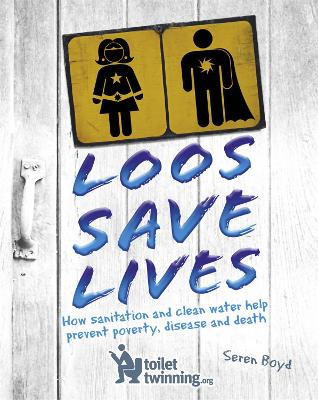 Loos Save Lives by Seren Boyd