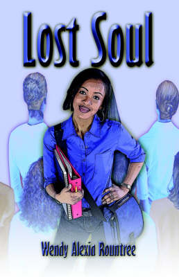 Lost Soul by Wendy Alexia Rountree