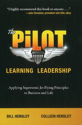 Pilot -- Learning Leadership by Bill Hensley
