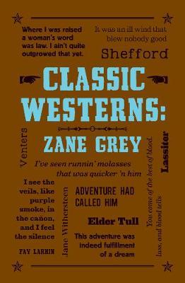 Classic Westerns: Zane Grey by Zane Grey
