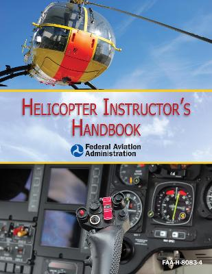 Helicopter Instructor's Handbook by Federal Aviation Administration (FAA)