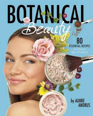Botanical Beauty by ,Aubre Andrus