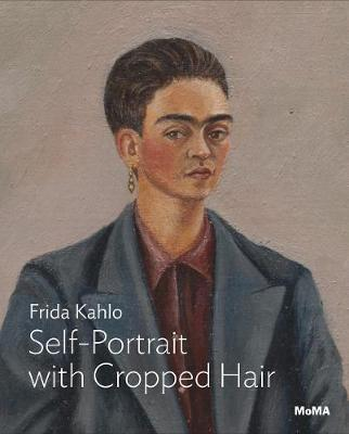 Kahlo: Self-Portrait with Cropped Hair by Jodi Roberts