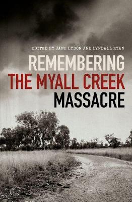 Remembering the Myall Creek Massacre book
