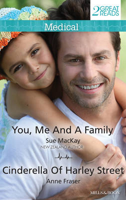 You, Me And A Family/cinderella Of Harley Street by Mackay, Anne Fraser Sue