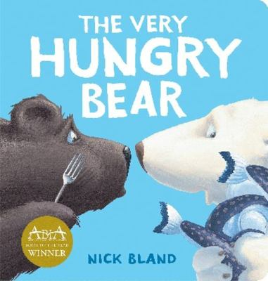 Very Hungry Bear Board Book by Nick Bland