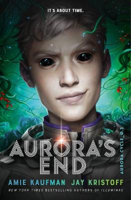 Aurora's End The Aurora Cycle: Book 3 by Amie Kaufman