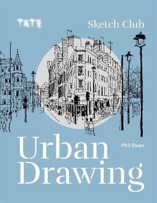 Tate: Sketch Club Urban Drawing by Phil Dean