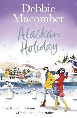 Alaskan Holiday: A Christmas Novel by Debbie Macomber