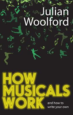How Musicals Work by Julian Woolford