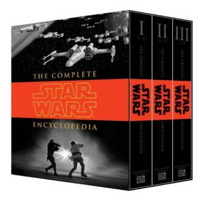 Complete Star Wars Encyclopedia by Stephen J. Sansweet