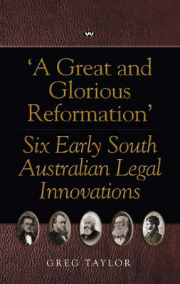 A Great and Glorious Reformation by Greg Taylor