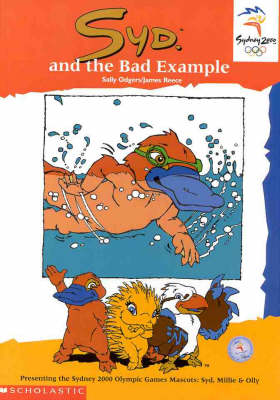 Olympic Mascots: Book 1: Syd and the Bad Example by Sally Farrell Odgers