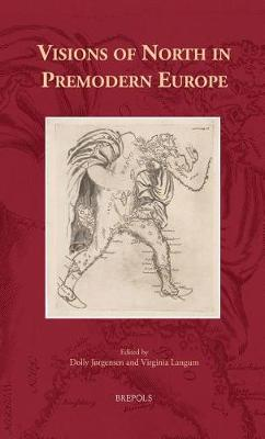 Visions of North in Premodern Europe by Dolly Jorgensen