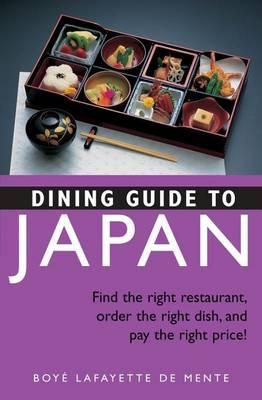 Dining Guide to Japan by Boye Lafayette De Mente