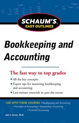 Schaum's Easy Outline of Bookkeeping and Accounting, Revised Edition by Joel Lerner