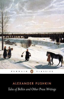 Tales of Belkin and Other Prose Writings by Aleksandr Sergeevich Pushkin