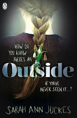 Outside by Sarah Ann Juckes