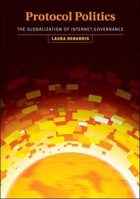 Protocol Politics by Laura DeNardis