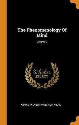 The Phenomenology of Mind; Volume 2 book