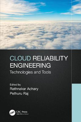 Cloud Reliability Engineering: Technologies and Tools book