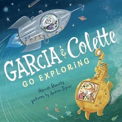 Garcia & Colette Go Exploring by Hannah Barnaby