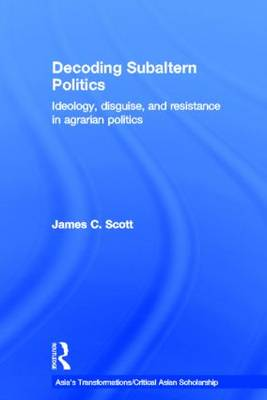 Decoding Subaltern Politics by Scott C. James