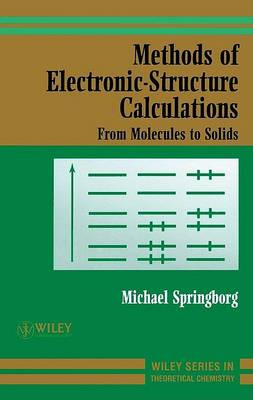 Methods of Electronic-structure Calculations: From Molecules to Solids book